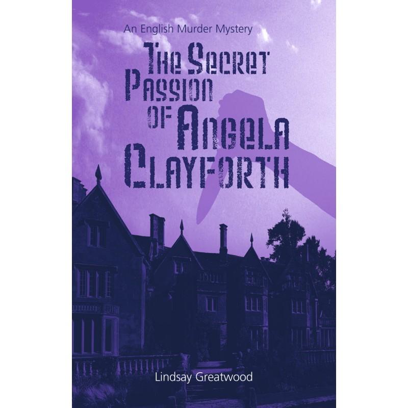 The Secret Passion of Angela Clayforth